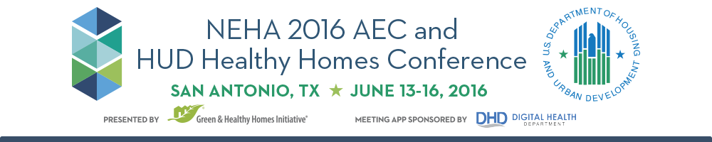 NEHA 2016 AEC and HUD Healthy Homes Conference, presented by Green & Healthy Homes Initiative